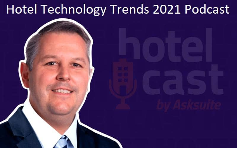 Hotel Technology Trends 2021 Podcast